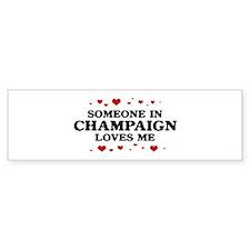 Loves Me in Champaign Bumper Bumper Sticker