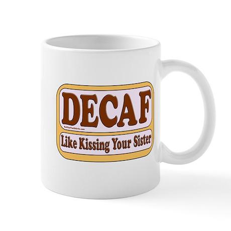 Decaf, Kissing Your Sister Mug