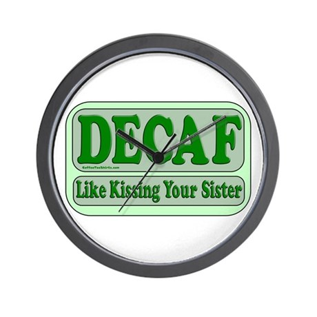 Decaf, Kissing Your Sister Wall Clock