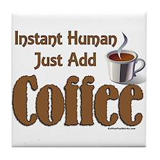 Just Add Coffee Tile Coaster