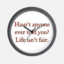 Life Isn't Fair Wall Clock