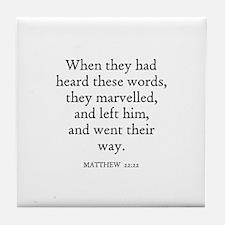 MATTHEW  22:22 Tile Coaster