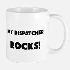 MY Dispatcher ROCKS! Mug