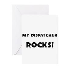 MY Dispatcher ROCKS! Greeting Cards (Pk of 10)