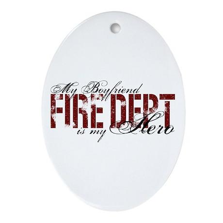 My Boyfriend is My Hero - Fire Dept Ornament (Oval