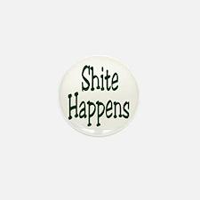 Shite Happens Mini Button (10 pack)