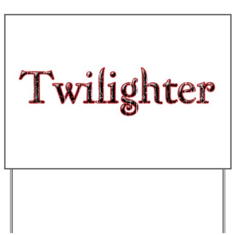 Twilighter Yard Sign
