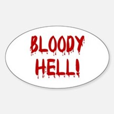 BLOODY HELL! Oval Decal
