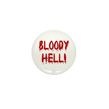 BLOODY HELL! Mini Button