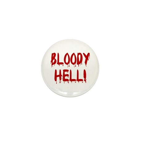 BLOODY HELL! Mini Button (10 pack)