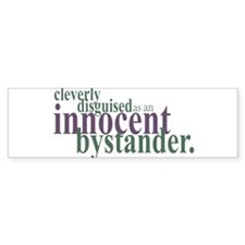Innocent Bystander Bumper Sticker