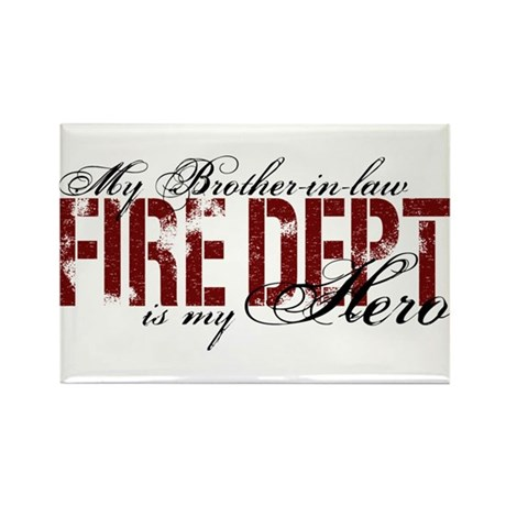 My Brother-in-law My Hero - Fire Dept Rectangle Ma