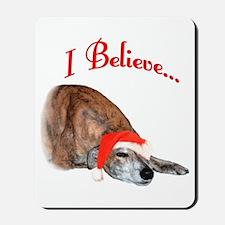 Greyhound I Believe Mousepad