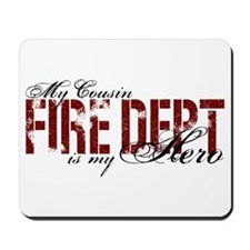 My Cousin My Hero - Fire Dept Mousepad