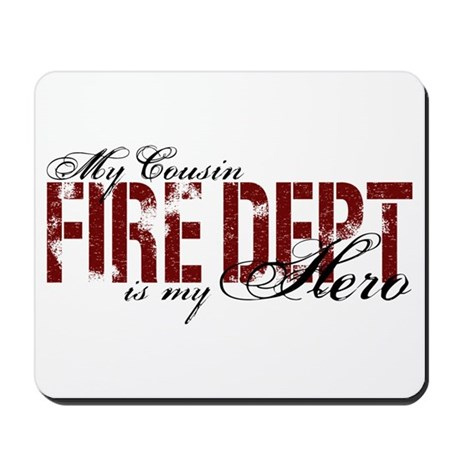 My Cousin My Hero - Fire Dept Mousepad