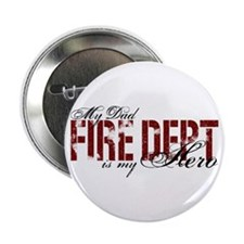 "My Dad My Hero - Fire Dept 2.25"" Button"