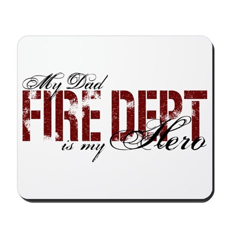 My Dad My Hero - Fire Dept Mousepad