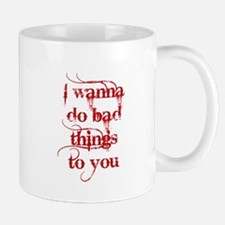 2-Wanna Do Bad Things To You RED Mugs