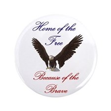 """Home of the free... 3.5"""" Button"""