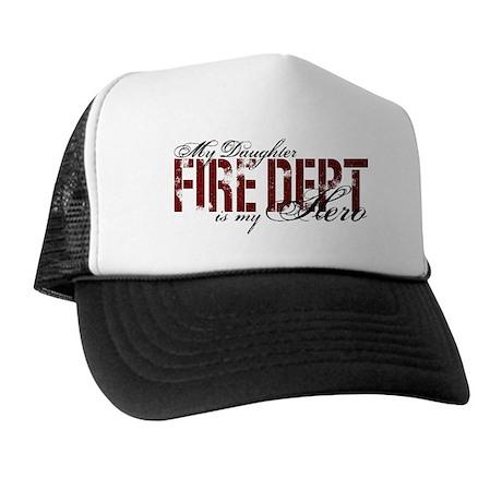 My Daughter My Hero - Fire Dept Trucker Hat