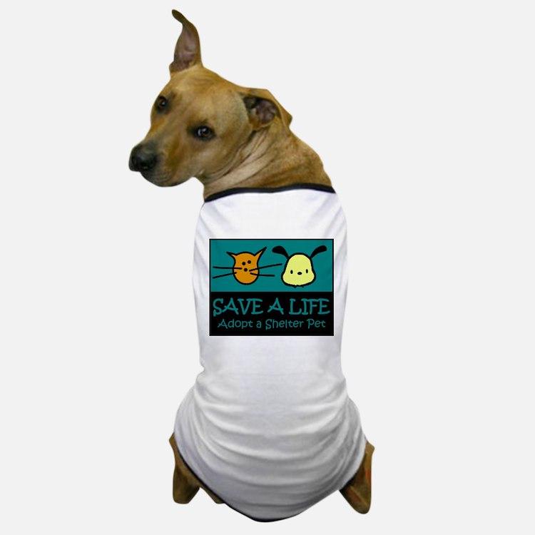 Save A Life Adopt a Pet Dog T-Shirt