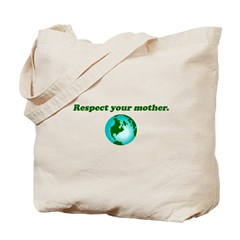 Respect Your Mother Earth Tote Bag