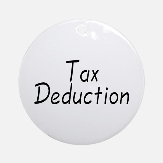 Tax Deduction Ornament (Round)