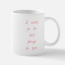 Cute Bad things Mug