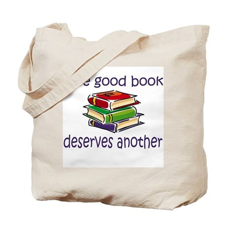 One good book deserves anothe Tote Bag