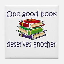 One good book deserves anothe Tile Coaster