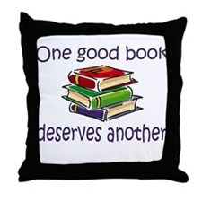 One good book deserves anothe Throw Pillow
