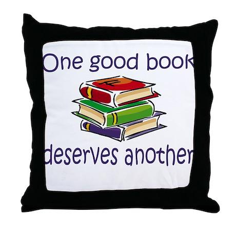 One good book deserves anothe Throw Pillow