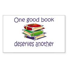 One good book deserves anothe Rectangle Sticker 1