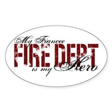 My Fiancee My Hero - Fire Dept Oval Decal
