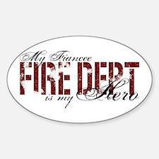 My Fiancee My Hero - Fire Dept Oval Decal