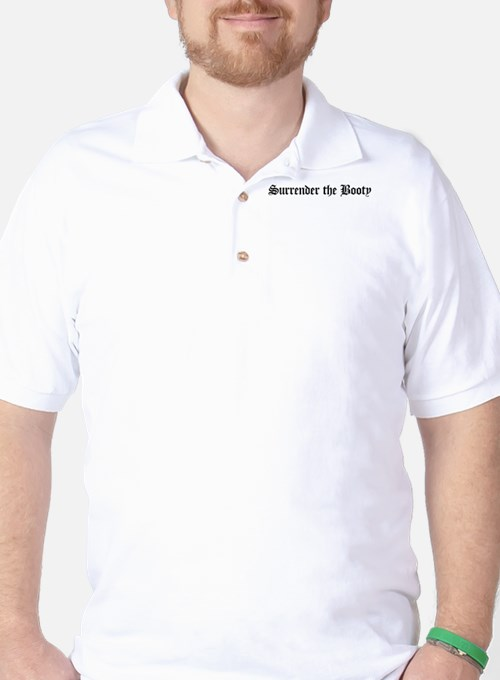 Surrender the Booty Golf Shirt