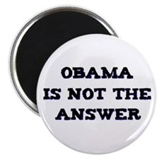 "Obama Is Not the Answer 2.25"" Magnet (10 pack)"