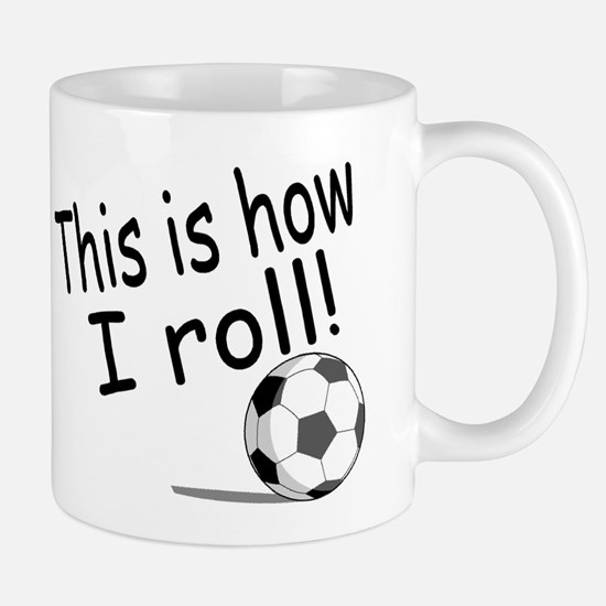 This Is How I Roll (Soccer) Mug