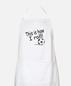 This Is How I Roll (Soccer) BBQ Apron