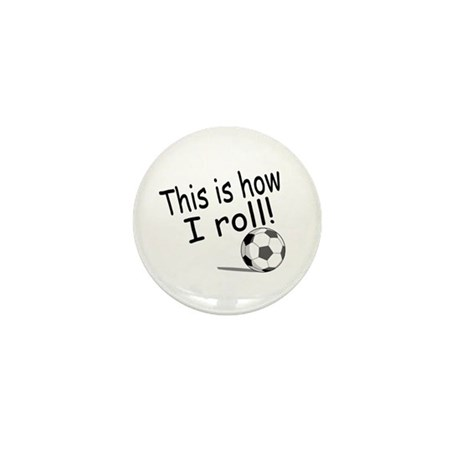 This Is How I Roll (Soccer) Mini Button (10 pack)