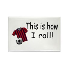 This Is How I Roll (Soccer) Rectangle Magnet