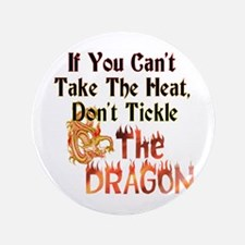 """Don't tickle the Dragon 3.5"""" Button"""