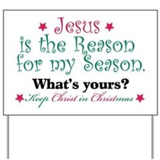Jesus is my reason Yard Sign