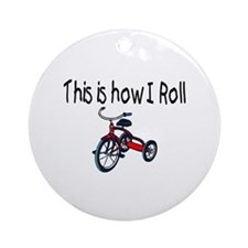This Is How I Roll (Tricycle) Ornament (Round)