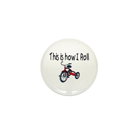 This Is How I Roll (Tricycle) Mini Button (100 pac