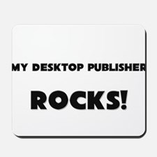 MY Desktop Publisher ROCKS! Mousepad