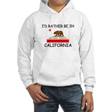 I'd rather be in California Hoodie