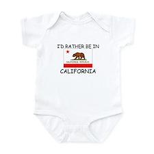 I'd rather be in California Infant Bodysuit