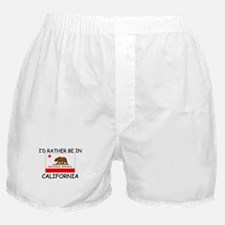 I'd rather be in California Boxer Shorts