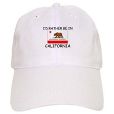 I'd rather be in California Baseball Cap